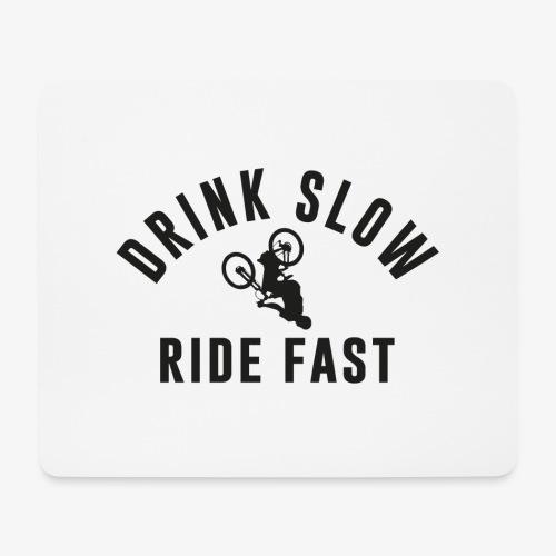 Drink Slow Ride Fast - Tapis de souris (format paysage)