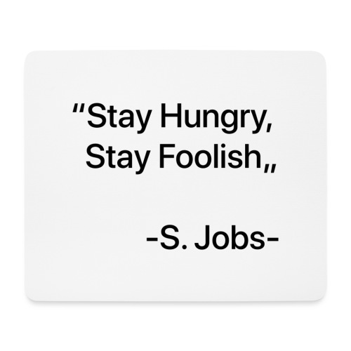 "Stay Hungry Stay Foolish"" - Tappetino per mouse (orizzontale)"