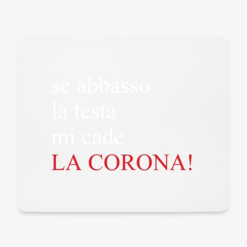 LA CORONA! - Tappetino per mouse (orizzontale)