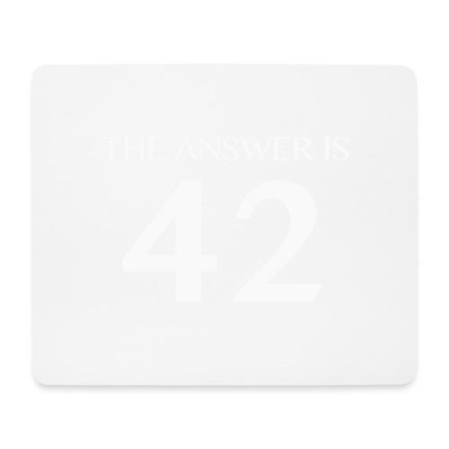 The Answer is 42 White - Mouse Pad (horizontal)