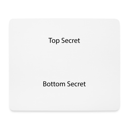 Top Secret / Bottom Secret - Mouse Pad (horizontal)