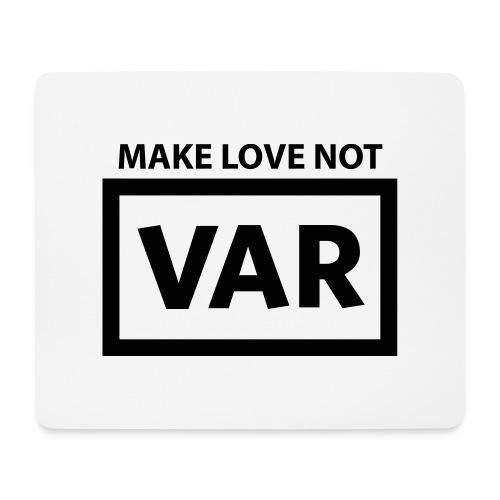 Make Love Not Var - Muismatje (landscape)
