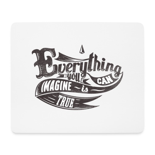 Everything you imagine - Mousepad (Querformat)