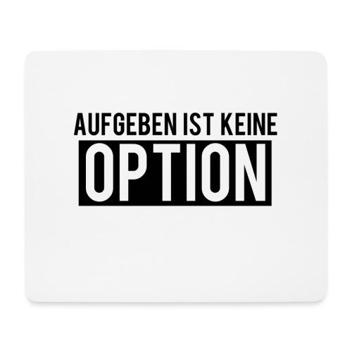 Aufgeben ist keine Option! - Mousepad (Querformat)