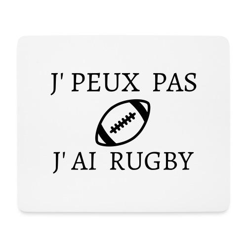 J'peux pas J'ai rugby - Tapis de souris (format paysage)