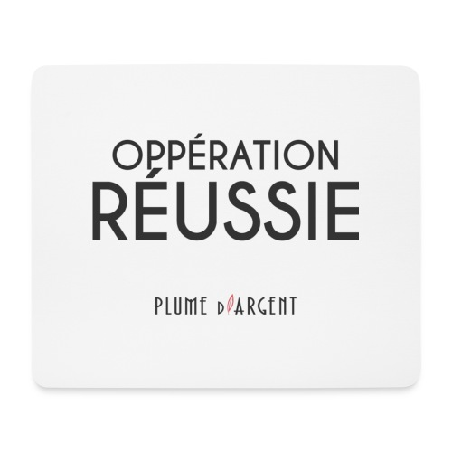 Citation - Oppération réussie - Tapis de souris (format paysage)