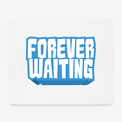 Forever Waiting - Mouse Pad (horizontal)