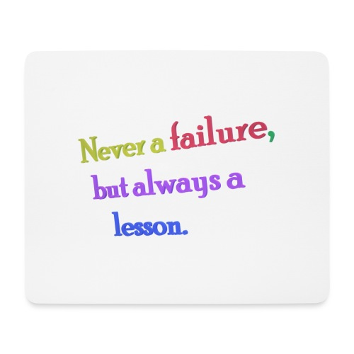 Never a failure but always a lesson - Mouse Pad (horizontal)