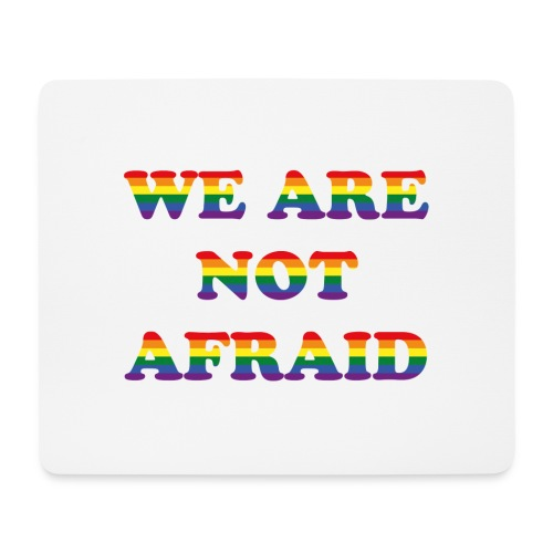 We are not afraid - Mouse Pad (horizontal)