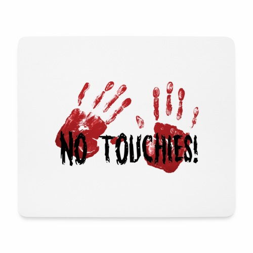 No Touchies 2 Bloody Hands Behind Black Text - Mouse Pad (horizontal)