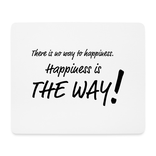 Happiness is the way - Podkładka pod myszkę (orientacja pozioma)