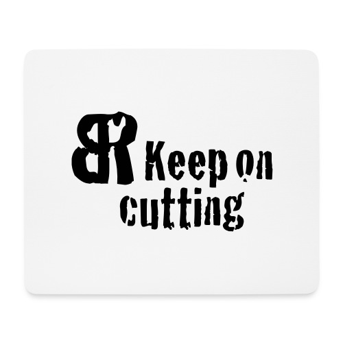keep on cutting 1 - Mousepad (Querformat)