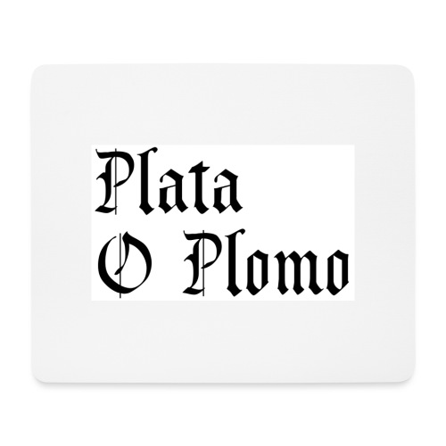 Plata o plomo - Tapis de souris (format paysage)