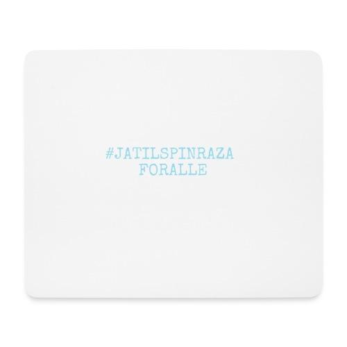 #jatilspinrazaforalle - lysblå - Musematte (liggende format)