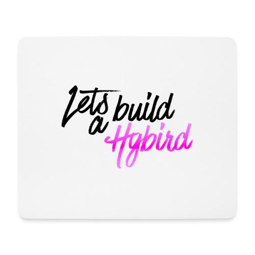 Lets Build A hybrid - Mouse Pad (horizontal)