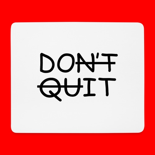 Don't Quit, Do It - Mousepad (bredformat)