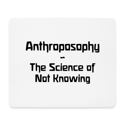 Anthroposophy The Science of Not Knowing - Mousepad (Querformat)