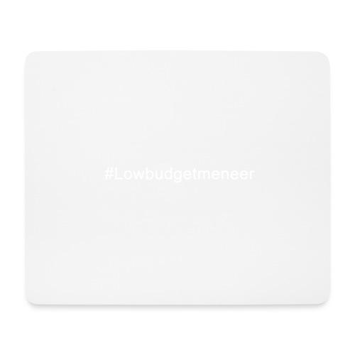 #LowBudgetMeneer Shirt! - Mouse Pad (horizontal)