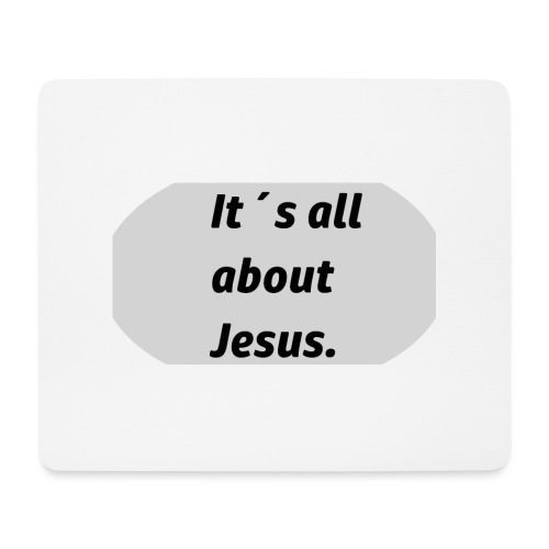 Its all about Jesus - Mousepad (Querformat)