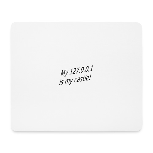 My 127 0 0 1 is my castle - Mousepad (Querformat)