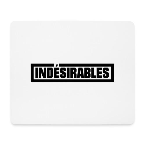 INDÉSIRABLES - Tapis de souris (format paysage)