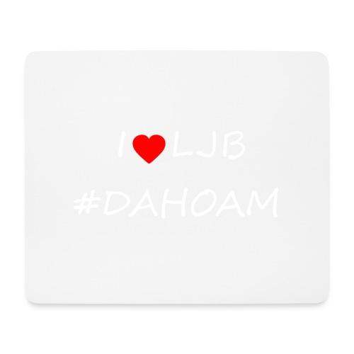 I ❤️ LJB #DAHOAM - Mousepad (Querformat)