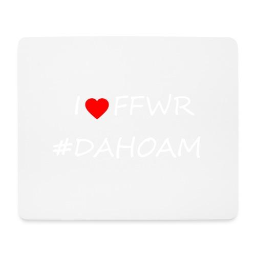 I ❤️ FFWR #DAHOAM - Mousepad (Querformat)