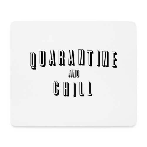 QUARANTINE AND CHILL - Mousepad (Querformat)