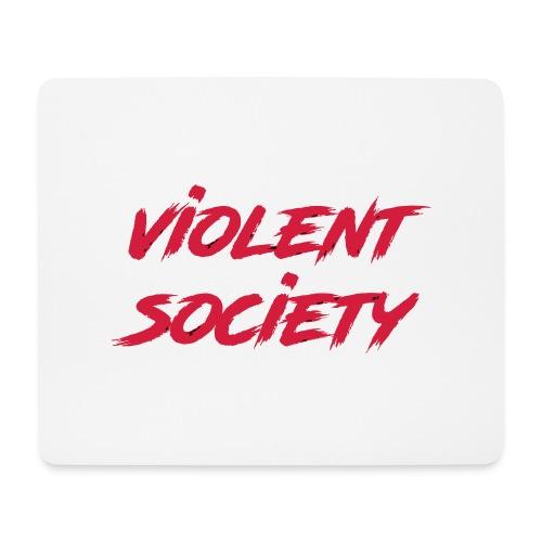 Violent Society - Mousepad (Querformat)