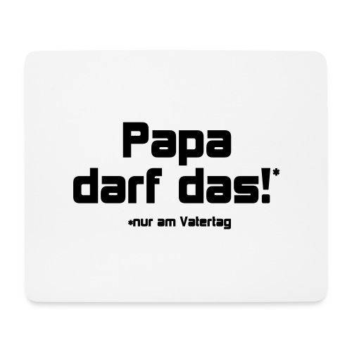 Papa darf das - Mousepad (Querformat)