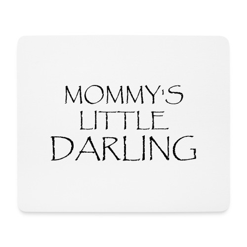 MOMMY'S LITTLE DARLING - Mousepad (Querformat)