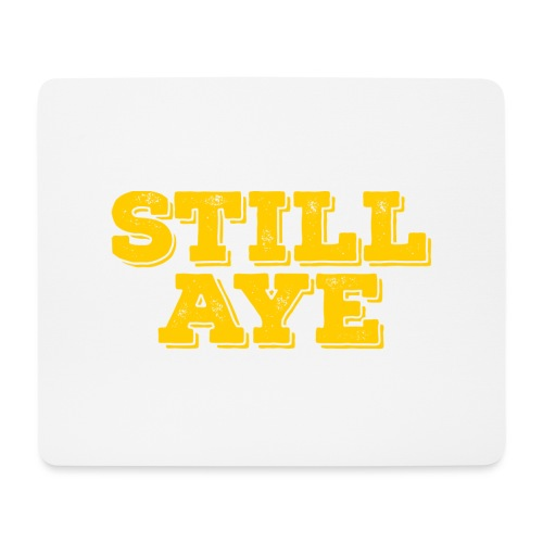 Still Aye - Mouse Pad (horizontal)