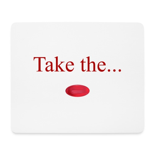 Take The Red Pill - Mouse Pad (horizontal)