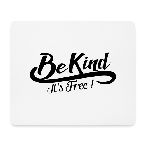 be kind it's free - Mouse Pad (horizontal)