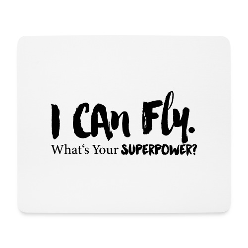 I can fly. Waht's your superpower? - Mousepad (Querformat)
