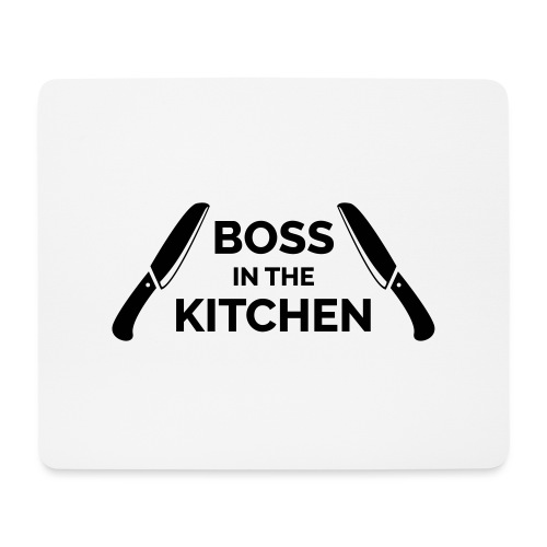 Boss in the Kitchen - Mouse Pad (horizontal)