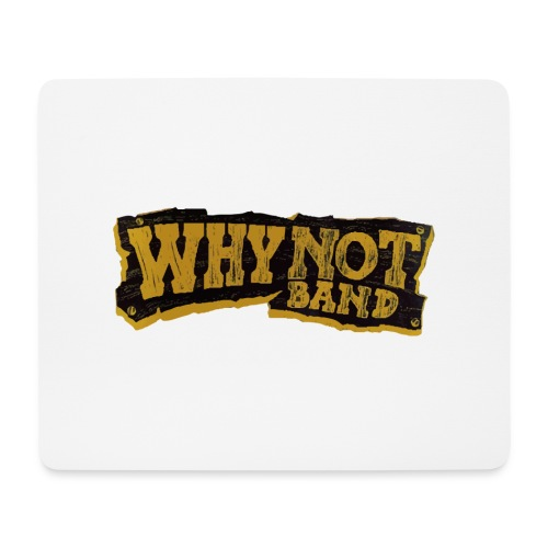 WHY NOT BAND - Mousepad (Querformat)