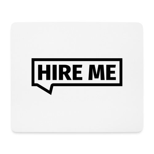 HIRE ME! (callout) - Mouse Pad (horizontal)