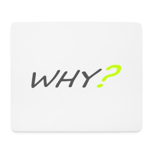 WHY? - Musmatta (liggande format)