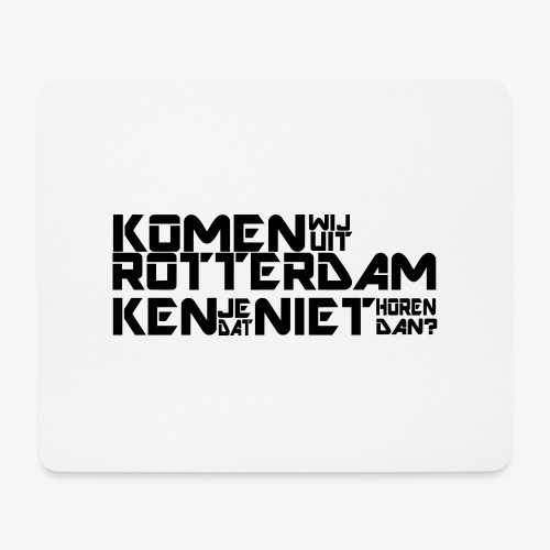 komen wij uit rotterdam - Muismatje (landscape)