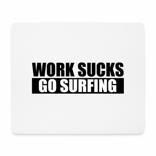 work_sucks_go_surf - Mouse Pad (horizontal)