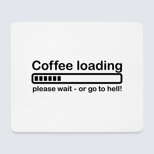 Coffee loading - Mousepad (Querformat)