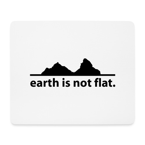 earth is not flat. - Mousepad (Querformat)