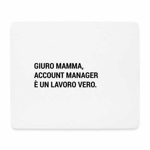 Giuro Mamma - Account manager - Tappetino per mouse (orizzontale)