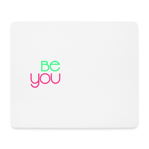 be you - Tappetino per mouse (orizzontale)