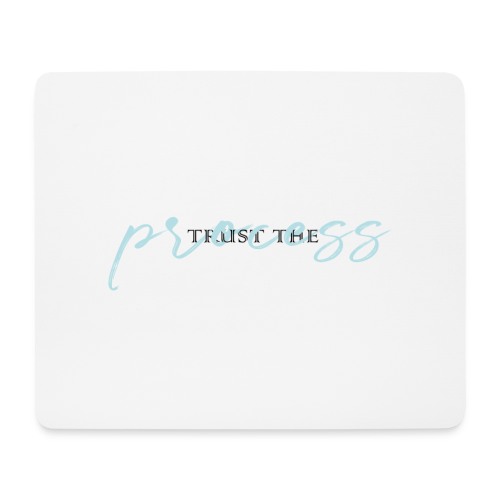 Trust the process - Mouse Pad (horizontal)