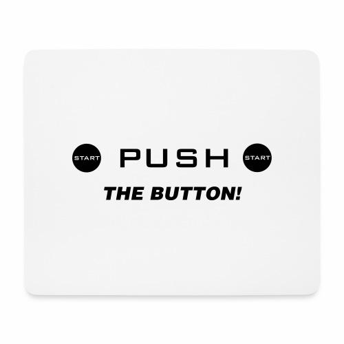 Push The Button - Mousepad (Querformat)