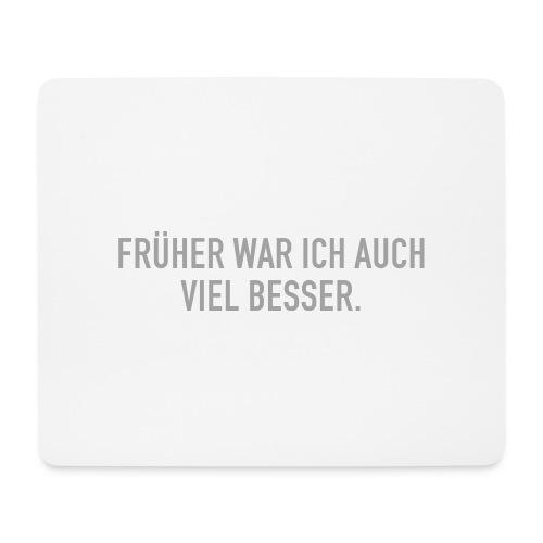 FRÜHER WAR ICH - Mousepad (Querformat)