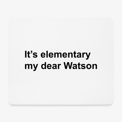 It's elementary my dear Watson - Sherlock Holmes - Mouse Pad (horizontal)
