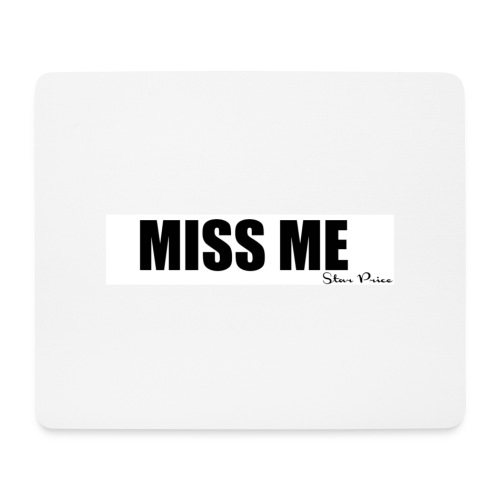 MISS ME - Mouse Pad (horizontal)